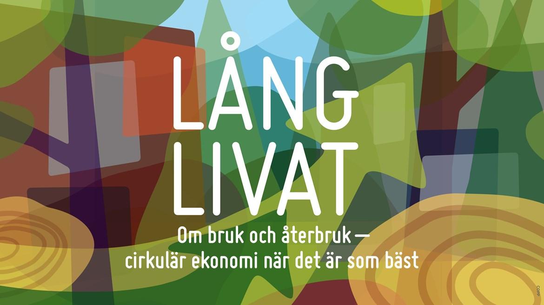 Texten Långlivat Om bruk och återbruk - cirkulär ekonomi när det är som bäst